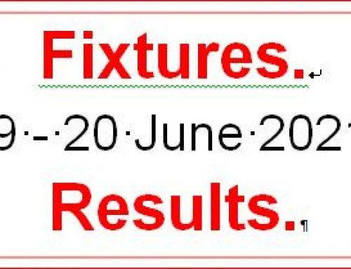 Fixtures 19 – 20 June 2021