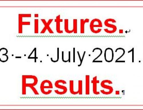 Fixtures 3 – 4 July 21